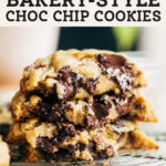 Bakery Style Chocolate Chip Cookies pinterest graphic